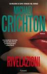 Rivelazioni (Garzanti Narratori) (Italian Edition) - Michael Crichton, Maria Teresa Marenco