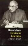 Deutsche Literatur 1945 - 1985 - Hans Mayer