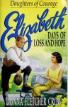 Elizabeth: Days of Loss and Hope - Donna Fletcher Crow