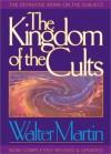 The Kingdom of the Cults - Walter Ralston Martin, Hank Hanegraaff