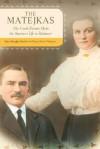 The Matejkas: My Czech Parents Make an American Life in Baltimore - Slava Matejka Mowll, Nancy Mowll Mathews