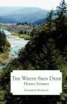 The White-Skin Deer: Hoopa Stories - Elizabeth Schultz