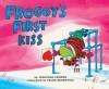 Froggy's First Kiss - Jonathan London, Frank Remkiewicz