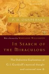In Search of the Miraculous: Fragments of an Unknown Teaching - P.D. Ouspensky, Marianne Williamson