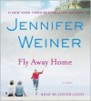 Fly Away Home - Jennifer Weiner, Judith Light