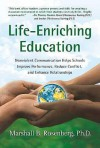 Life-Enriching Education: Nonviolent Communication Helps Schools Improve Performance, Reduce Conflict, and Enhance Relationships - Marshall B. Rosenberg, Riane Eisler