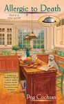Allergic to Death (A Gourmet De-Lite Mystery) - Peg Cochran