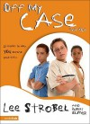 Off My Case for Kids: 12 Stories to Help You Defend Your Faith (Case for... Series for Kids) - Lee Strobel, Robert Elmer