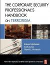 The Corporate Security Professional's Handbook on Terrorism - Edward Halibozek, Andy Jones, Gerald L. Kovacich