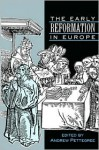 The Early Reformation in Europe - Andrew Pettegree