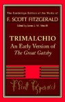 Trimalchio: An Early Version of The Great Gatsby (Works of F. Scott Fitzgerald) - F. Scott Fitzgerald, James L.W. West III