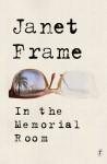 In the Memorial Room: A Novel - Janet Frame