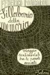 Sillabario della memoria: Viaggio sentimentale tra le parole amate - Federico Roncoroni