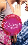 Driven. Begehrt: Band 2 - Roman - K. Bromberg, Kerstin Winter