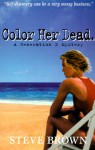 Color Her Dead - Steve Brown