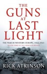 The Guns at Last Light: The War in Western Europe, 1944-1945 (Liberation Trilogy) - Rick Atkinson