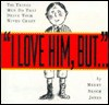 I Love Him, But . . . - Merry Bloch Jones