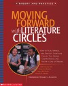 Moving Forward With Literature Circles: How to Plan, Manage, and Evaluate Literature Circles to Deepen Understanding and Foster a Love of Reading - Jeni Pollack Day, Janet McLellan