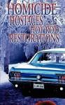 Homicide, Hostages, And Hot Rod Restoration - J.L. Wilson