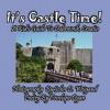 It's Castle Time! a Kid's Guide to Dubrovnik, Croatia - Penelope Dyan, John D. Weigand