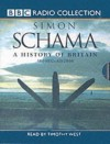 A History Of Britain Boxed Set (BBC Radio Collection) - Simon Schama, Timothy West