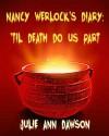 Nancy Werlock's Diary: 'Til Death Do Us Part - Julie Ann Dawson