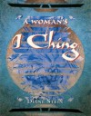 A Woman's I Ching - Diane Stein