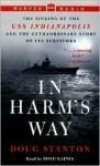 In Harm's Way: The Sinking of the USS Indianapolis and the Extraordinary Story of Its Survivors - Doug Stanton, Boyd Gaines