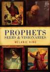 Prophets Seers & Visionaries - Melanie King