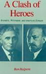 A Clash of Heroes: Brandeis, Weizmann, and American Zionism - Ben Halpern