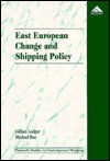 East European Change and Shipping Policy - Gillian Ledger, Michael Roe