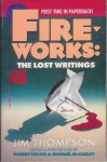 Fireworks: The Lost Writings - Jim Thompson, Robert Polito