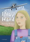 Pray Hard - Pam Walker, Marguerite Gavin