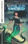 Song of the Sword (Shards of Excalibur, #1) - Edward Willett