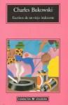 Escritos de un viejo indecente - Charles Bukowski, Ángela Pérez, J.M. Florez