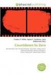 Countdown to Zero - Frederic P. Miller, Agnes F. Vandome, John McBrewster