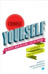 Choose Yourself - James Altucher