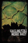 Scales and Petals - Michael Bailey, John Horner Jacobs