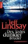 Des Todes dunkler Bruder: Psychothriller (German Edition) - Jeff Lindsay, Frauke Czwikla