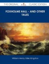Foxholme Hall - And Other Tales - The Original Classic Edition - W.H.G. Kingston