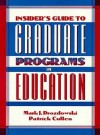 Insider's Guide to Graduate Schools of Education - Mark J. Drodzowski, Patrick Cullen