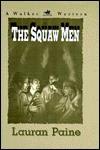The Squaw Men - Lauran Paine