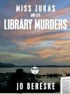Miss Zukas and the Library Murders (A Miss Zukas Mystery #1) - Jo Dereske