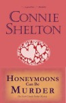 Honeymoons Can Be Murder: The Sixth Charlie Parker Mystery (Charlie Parker Mysteries) - Connie Shelton