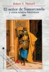 El Señor de Samarcanda y otros Relatos Históricos - Robert E. Howard