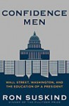 Confidence Men LP: Wall Street, Washington, and the Education of a President - Ron Suskind