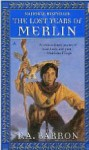 The Lost Years of Merlin (The Lost Years of Merlin, #1) - Barron