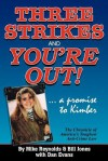 Three Strikes and You're Out! the Chronicle of America's Toughest Anti-Crime Law - Mike Reynolds, Bill Jones, Dan Evans