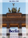 Berlin 2011 (99¢ Cities) - Travel guide & German phrasebook, history of Berlin, travel tips, and more - Double Pixel Publications, Steve Wright