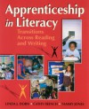 Apprenticeship in Literacy: Transitions Across Reading and Writing - Linda J. Dorn, Cathy French, Tammy Jones
